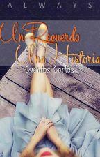Un Recuerdo, Una Historia... by -JustCloseYourEyes