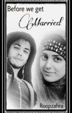Before we get married by RoopZahra