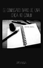 El complicado diario de una chica no común by edahena