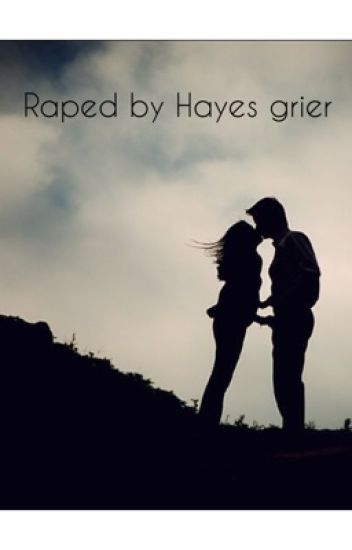 Raped by Hayes Grier