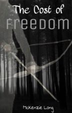 The Cost of Freedom by MckenzieLong7