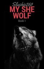 My She Wolf by Slushie260