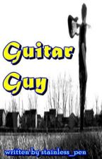 Guitar Guy (one-shot story) by stainless_pen