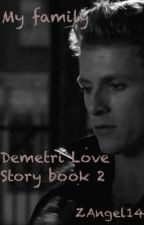 My family (Demetri love story, book 2) (finished) by ZAngel14
