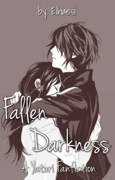 Fallen Darkness (Yatori fanfic)