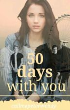 50 days with you by callmepeterwendy