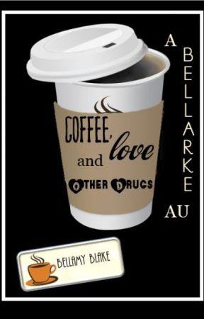 Coffee, Love and Other Drugs - (Bellarke AU) by jordazfen
