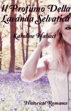 Il profumo della lavanda selvatica  by KarolineHabact