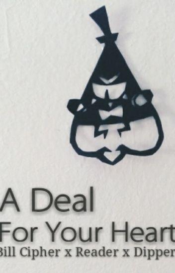 A Deal For Your Heart (Bill Cipher x Reader x Dipper)