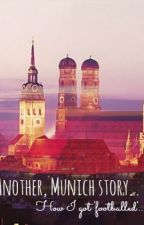 Another, Munich Story - How I got 'footballered' by lewtze