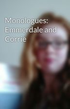 Monologues: Emmerdale and Corrie by RoadieAndSoapAddict