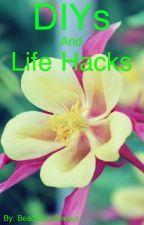 DIYS and Life Hacks! by BeachGurlAlways