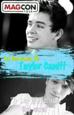 La Hermana De Taylor Caniff (Hayes Grier) by Lover_books_14