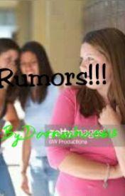 RUMORS by darnesha0618
