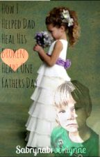 How I Helped Dad Heal His Broken Heart One Father's Day by sabrynabrooklynne