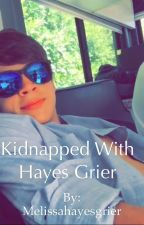 Kidnapped with Hayes Grier by Melissahayesgrier