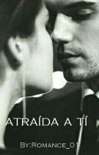 Atraída a tí by Romance_01