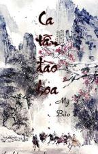 [Xuyên Không] Ca Tẫn Đào Hoa (hoàn) - Mỹ Bảo by oOoShizukaoOo