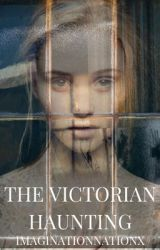 The Victorian Haunting by imaginationNationX