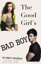 The Good Girl's Bad Boy - Dreamland - Wattpad