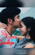 50 Kisses and Goodbye by MissZeeGee