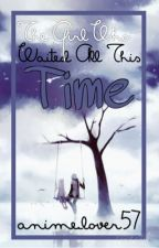The Girl Who Waited All This Time by anime_lover57