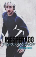 Inesperado | Pietro Maximoff by AngieMaximoff