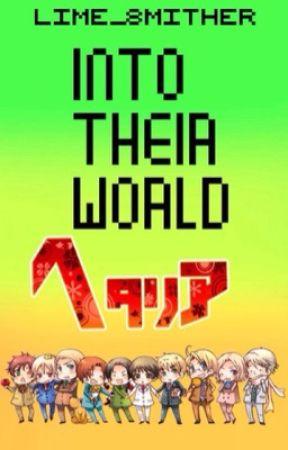 Into Their World (Hetalia Reader Insert) by Cheesy_Amber