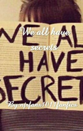 We all have secrets(Completed) by njrfans1011