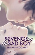 Revenge on The Bad Boy (Unexpected Match #1) by SilverMoonShadow