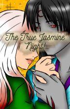 The True Jasmine night! by SesshyUchiha