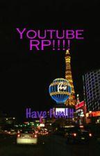 Youtube RP!!!! by XxSadieKawaiixX
