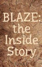 BLAZE -- the Inside Story by B_L_A_Z_E