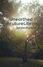 Unearthed - #FutureLibrary by JordanKurella
