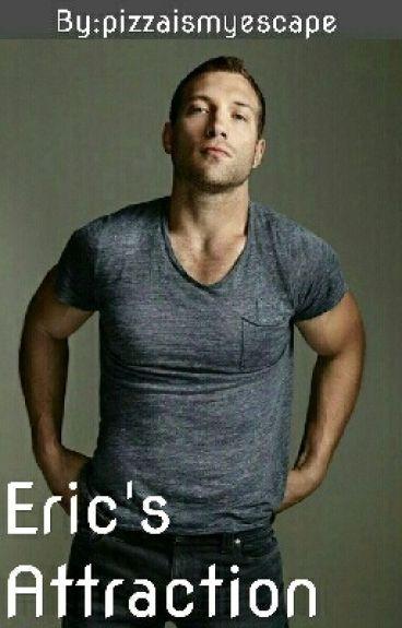 Eric's Attraction: (Eric X OC)