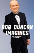 Bob Duncan Imagines by _paigedro_