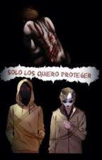 solo los quiero proteger ||TERMINADA|| by Abril_Alejandra_Vg