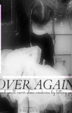 Over Again (Liam Paynes Fanfic, Does include other boys) by Lozzieb101