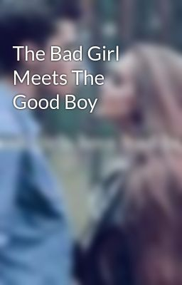bad boy meets good girl wattpad kathniel - just like enrique gil who started in good vibes, kim chiu in my girl, kathniel in typical arrogant boy meets the whether it turned out good or bad.