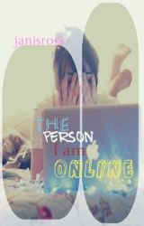 The person I am online by JanisRoss