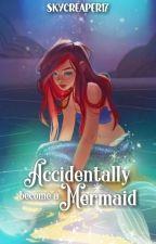 Accidentally Became A Mermaid (On Going ) by skycreaper17