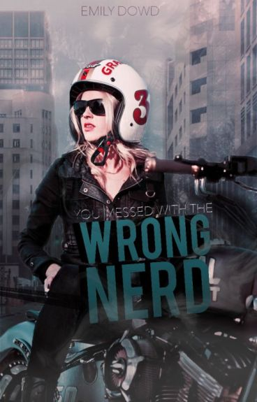 You Messed With The Wrong Nerd (Read At Your Own Risk - Will Edit At Some Point)