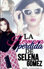 """""""La hermana perdida de Selena Gomez"""" (Selena Gómez y Tú) by Micuuuusssx"""