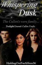 Whispering Dusk/Emmett Cullen (COMPLETE) by HoldingOutForAHero36