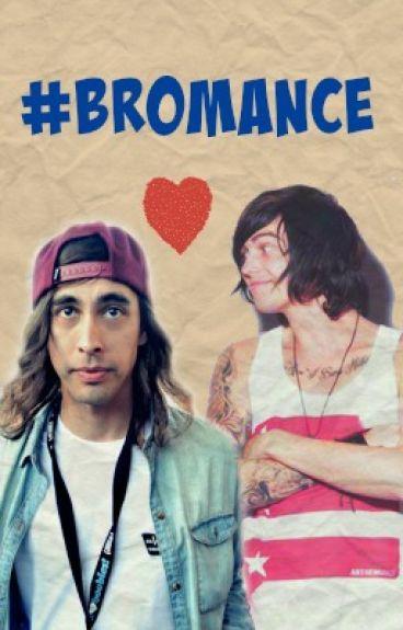 #Bromance (Kellic)