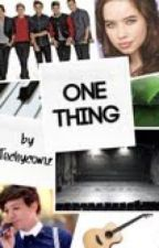 One Thing (A Louis Tomlinson fanfic.) (Completed) by Techycow12
