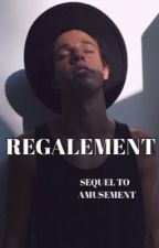 Regalement ; Sequel to Amusement by rockygrier
