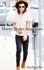 Harry Styles Imagines by kaylajaylee