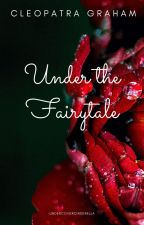 Under the Fairytale by undercovercinderella