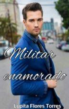 MILITAR ENAMORADO (JAMES MASLOW Y TU) |COMPLETA | by LupitaFloresTorres